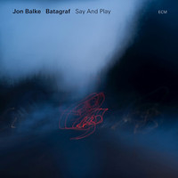Jon Balke - Say And Play