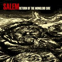 Salem - Return Of The Mongloid Sire