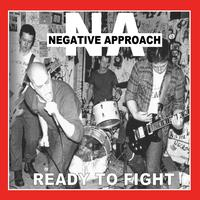 Negative Approach - Ready To Fight (Explicit)