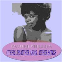 Esther Phillips - Other Lips Other Arms... Other Songs