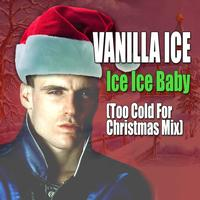 Vanilla Ice - Ice Ice Baby (Too Cold for Christmas Mix)