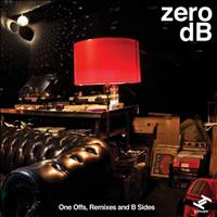 zero dB - One Offs, Remixes and B Sides