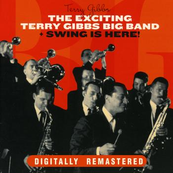 Terry Gibbs - The Exciting Terry Gibbs Big Band + Swing Is Here