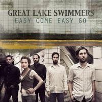 Great Lake Swimmers - Easy Come Easy Go