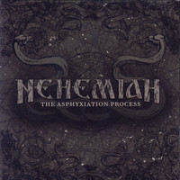 Nehemiah - The Asphyxiation Process