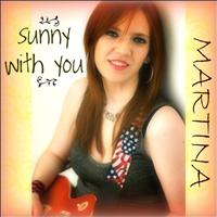 Martina - Sunny With You