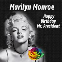 Marylin Monroe - Happy Birthday Mr. President
