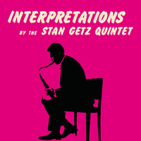 Stan Getz Quintet - Interpretations