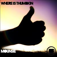 Mounsie - Where Is Thumbkin EP