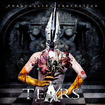 Tears - Unravelling Travesties