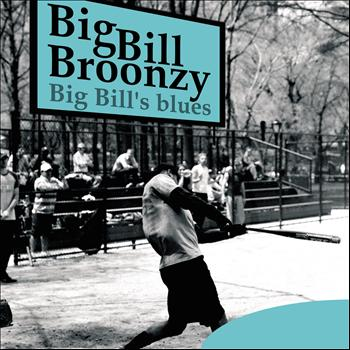 Big Bill Broonzy - Big Bill's Blues