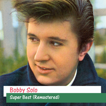 Bobby Solo - Super Best (Remastered)