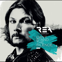 Rea Garvey - Can't Stand The Silence (Reloaded Deluxe Version)