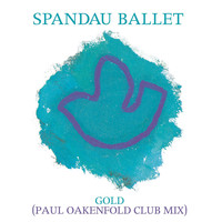 Spandau Ballet - Gold [Paul Oakenfold Club Mix]
