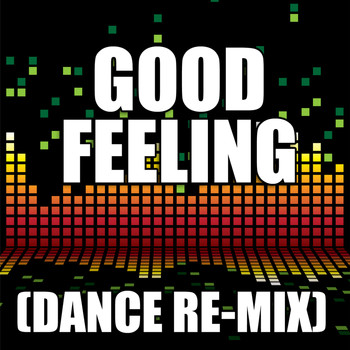 The Re-Mix Heroes - Good Feeling