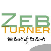 Zeb Turner - The Best of the Best