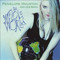 Penelope Houston - The Whole World