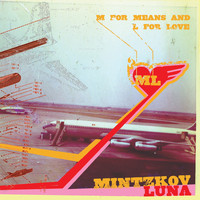 Mintzkov Luna - M for Means and L for Love
