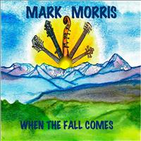 Mark Morris - When The Fall Comes