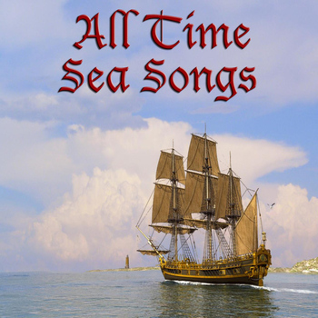 Various Artists - All Time Sea Songs