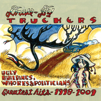 Drive-By Truckers - Ugly Buildings, Whores And Politicians - Greatest Hits 1998 - 2009