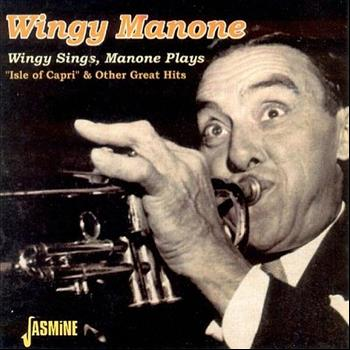 Wingy Manone - Wingy Sings, Manone Plays - Isle of Capri & Other Great Hits