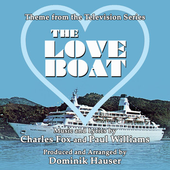 Dominik Hauser - THE LOVE BOAT - Theme from the Television Series written by Charles Fox and Paul WIlliams