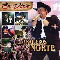 Los Traileros Del Norte - En Vivo