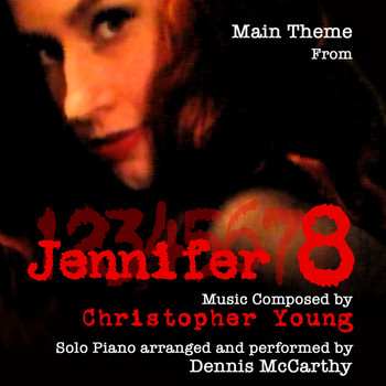 Dennis McCarthy - Jennifer 8 - Main Theme for Solo Piano Composed by Christopher Young