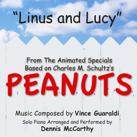 "Dennis McCarthy - Linus and Lucy - from the Animated Specials Based On Charles Schultz's ""Peanuts"" (Vince Guaraldi)"