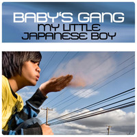 Baby's Gang - My Little Japanese Boy
