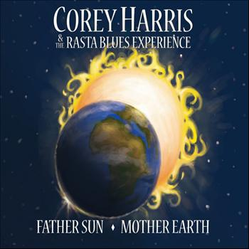 Corey Harris - Father Sun, Mother Earth