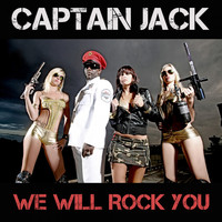 Captain Jack - We Will Rock You