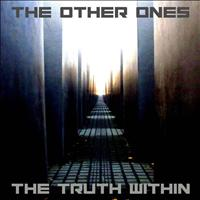 The Other Ones - The Truth Within
