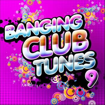 Various Artists - Banging Club Tunes, Vol. 9