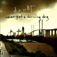 Doubt - Never Pet a Burning Dog