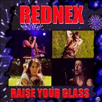 Rednex - Raise Your Glass