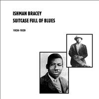 Ishman Bracey - Suitcase Full of Blues 1928-1929