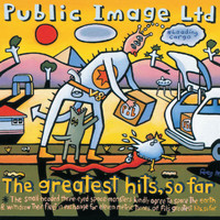 Public Image Limited - The Greatest Hits... So Far