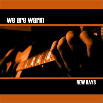 We Are Warm - New Days