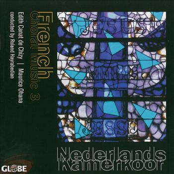 Nederlands Kamerkoor - Canat de Chizy & Ohana: French Choral Music, Vol. 3