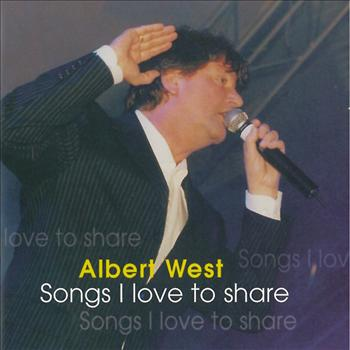 Albert West - Songs I Love To Share