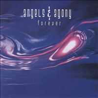 Angels And Agony - Forever