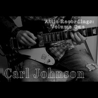 Carl Johnson - Attic Recordings: Volume One