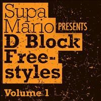 D-Block - Supa Mario Presents: D Block Freestyle Volume 1