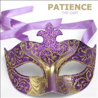 The Cast - Patience