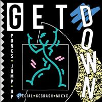 Punks Jump Up - Get Down (Special Cccrash Mixxx) - EP