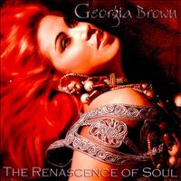 Georgia Brown - The Renascence of Soul