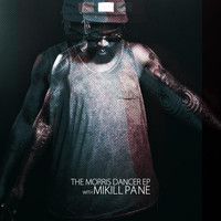Mikill Pane - The Morris Dancer EP