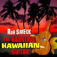 Roy Smeck - The Haunting Hawaiian Guitar